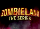Zombieland: The Series — Trailer